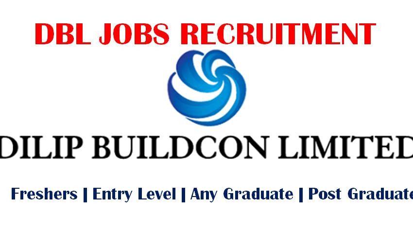 Dilip Buildcon DBL Recruitment 2021 | DBL Job Vacancy 2021