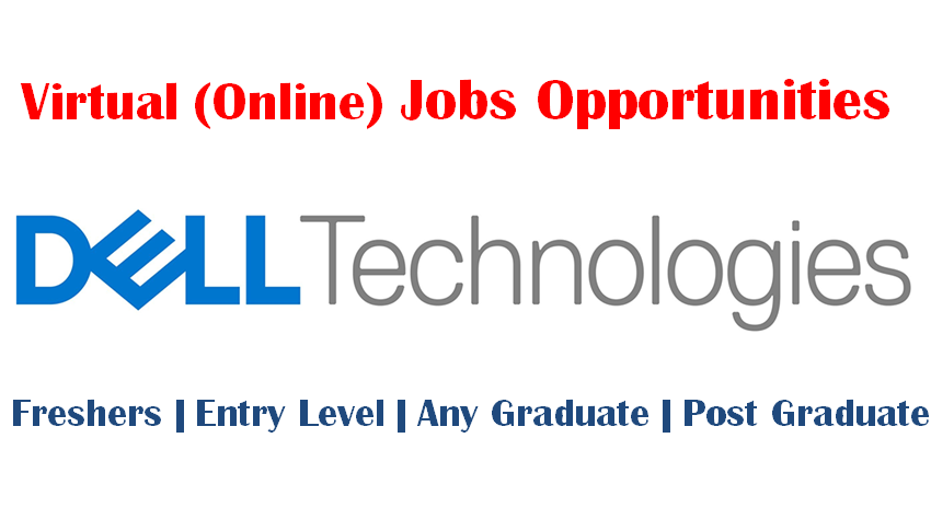 Virtual (Online/ Remote) Jobs Opportunities at Dell Technologies for Freshers