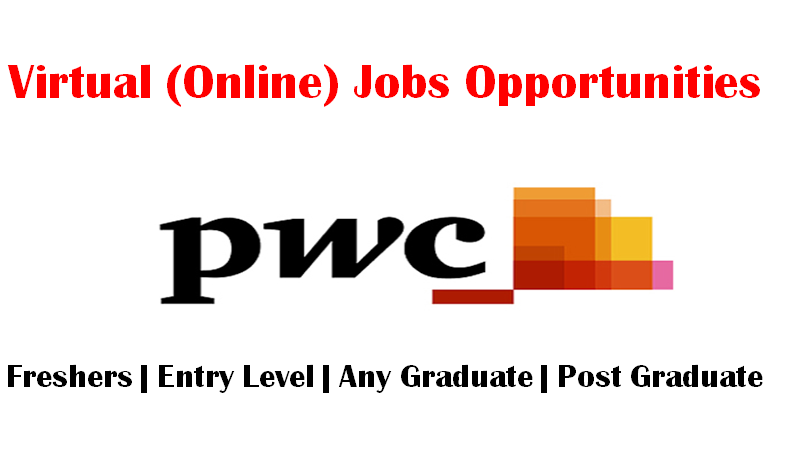Virtual (Online) Jobs Opportunities at Big Four firm PwC for Freshers