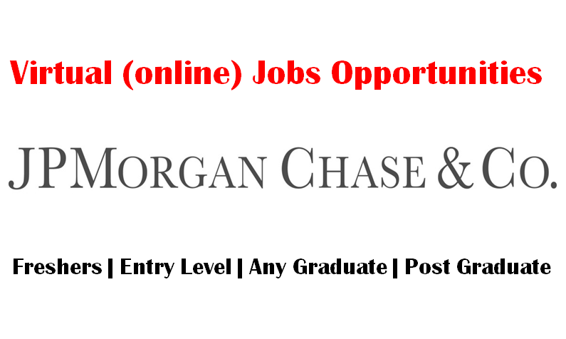 Virtual (Online) Jobs Opportunities at JP Morgan Chase for Freshers