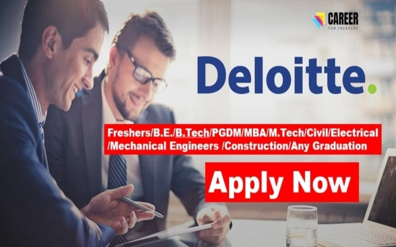 Deloitte Jobs Opportunities for Freshers | Any Graduate | 0 - 3 yrs | Apply Now